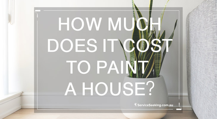 How Much Does It Cost To Paint A House In Australia