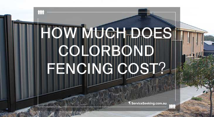 How much does colorbond fencing cost?