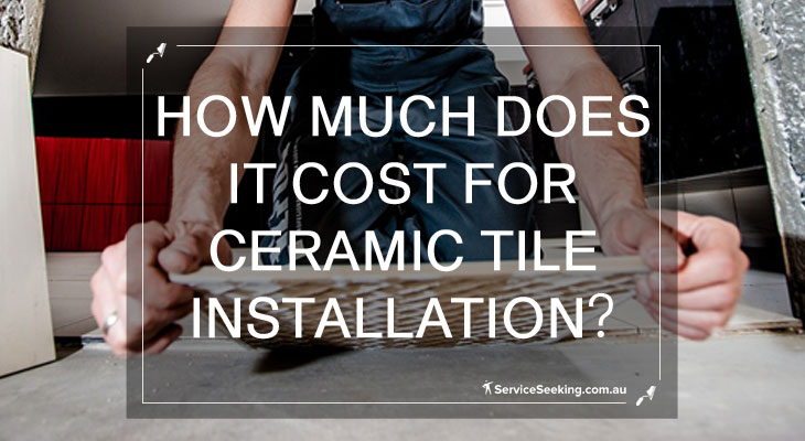 How much does it cost for ceramic tile installation?