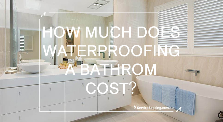 How much does waterproofing a bathroom cost?
