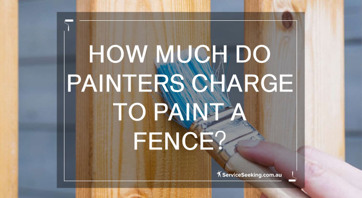 How much do painters charge to paint a fence
