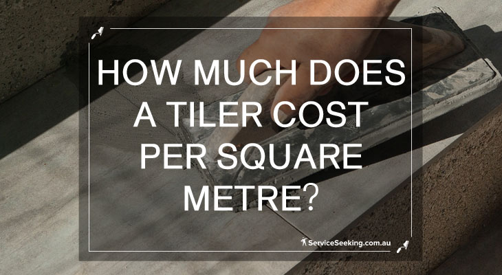 How much does a tiler cost per square metre?