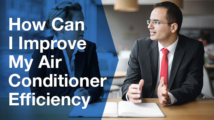 How can I improve my air conditioner efficiency?