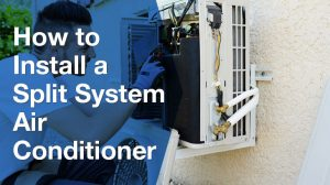How to install a split system air conditioning