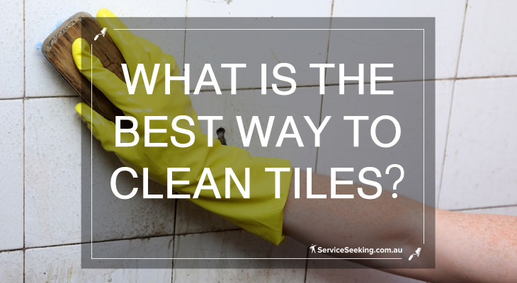 What is the best way to clean tiles?