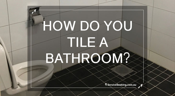 How do you tile a bathroom?