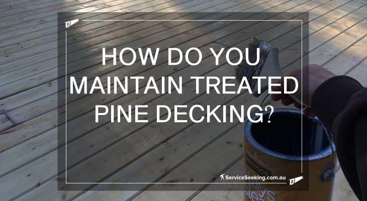 Maintaining treated pine decking