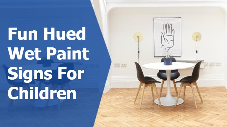 ServiceSeeking fun hued wet paint signs for children
