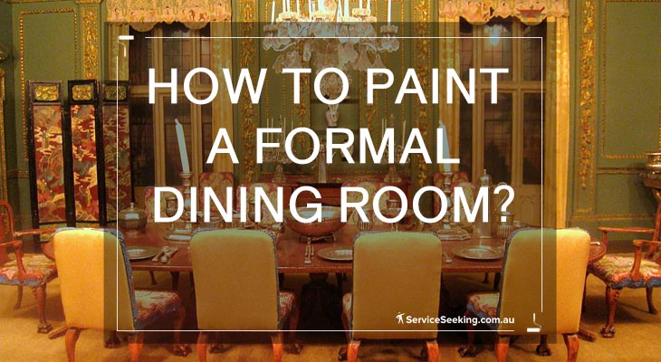 How to paint a formal dining room?