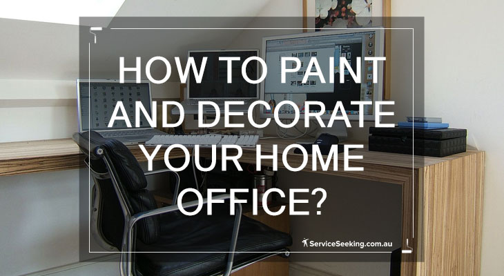 How to paint and decorate your home office?