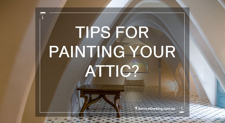 Tips for painting your attic?