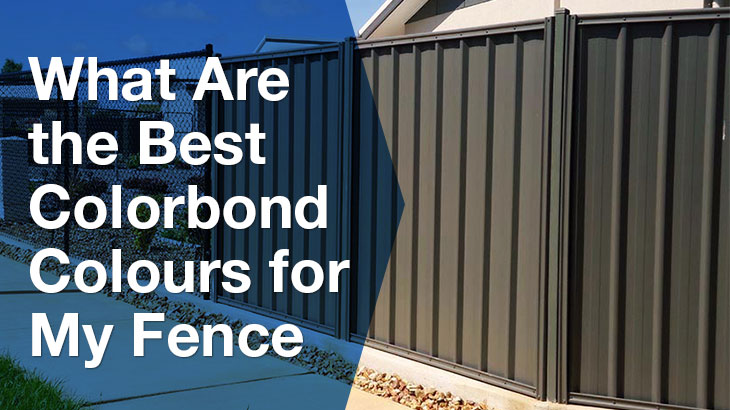What are the best colorbond colours for my fence?