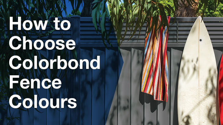 How to choose colorbond fence colours