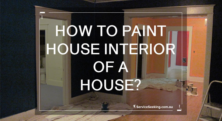 How to paint house interior of a house