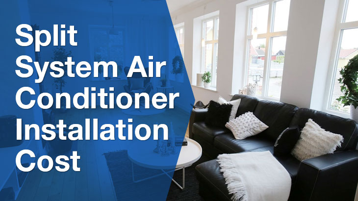 Cost of split system air conditioner installation
