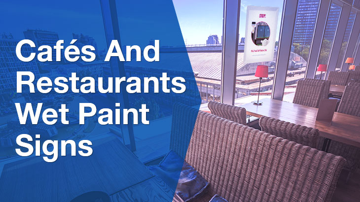 Cafes and Restaurants Wet Paint Signs