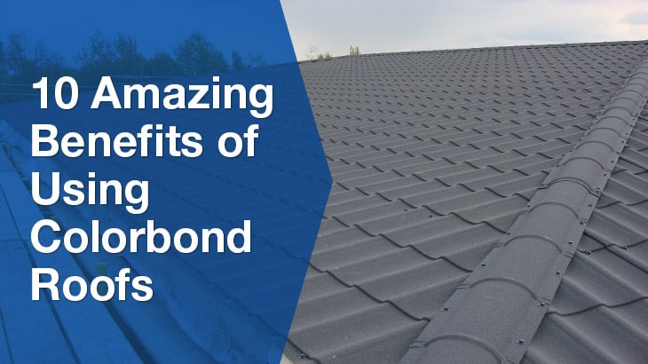 Benefits of steel colorbond roofing